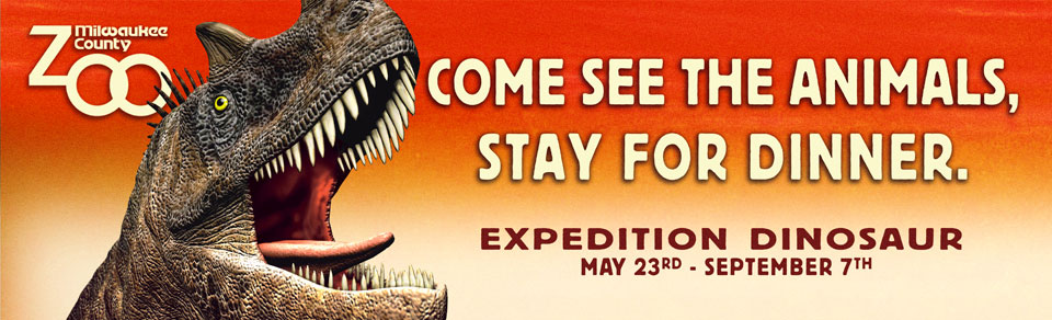 Come see the animals, Stay for dinner. - Expedition Dinosaur, sponsored by Sendik's Food Markets - Click to return home